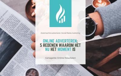 Online adverteren; 5 redenen waarom het NU hét moment is